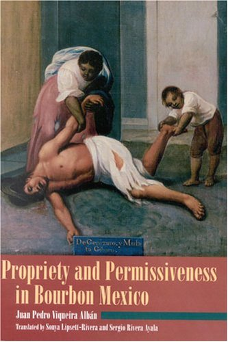 Propriety and Permissiveness in Bourbon Mexico  N/A edition cover