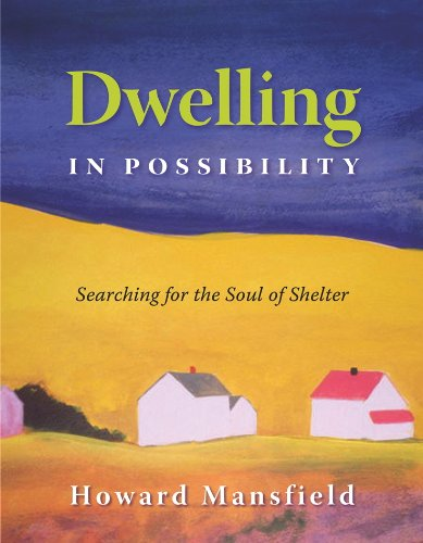Dwelling in Possibility Searching for the Soul of Shelter N/A edition cover