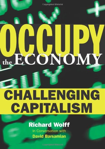 Occupy the Economy Challenging Capitalism  2012 9780872865679 Front Cover