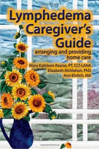 Lymphedema Caregiver's Guide Arranging and Providing Home Care  2009 9780976480679 Front Cover