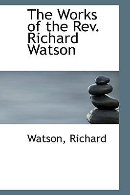 Works of the Rev Richard Watson N/A 9781113495679 Front Cover