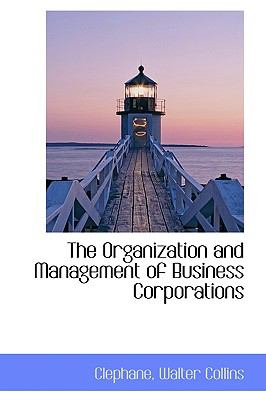 Organization and Management of Business Corporations N/A 9781113523679 Front Cover