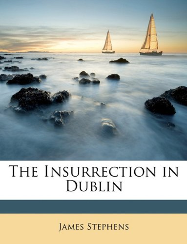 Insurrection in Dublin  N/A 9781146235679 Front Cover
