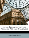 Japan Its Architecture, Art, and Art Manufactures N/A edition cover