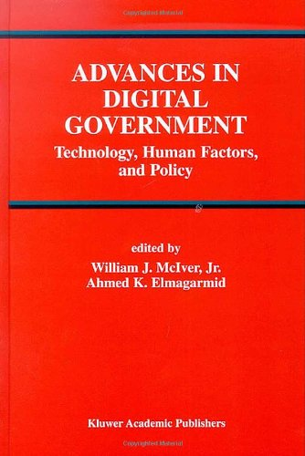 Advances in Digital Government Technology, Human Factors, and Policy  2002 9781402070679 Front Cover