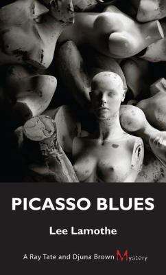 Picasso Blues A Ray Tate and Djuna Brown Mystery N/A 9781554889679 Front Cover