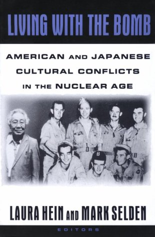 Living with the Bomb American and Japanese Cultural Conflicts in the Nuclear Age  1997 edition cover
