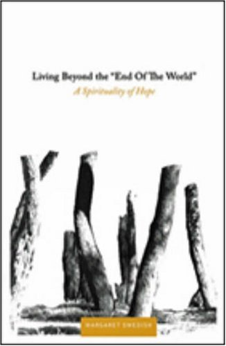 Living Beyond the End of the World A Spirituality of Hope  2008 edition cover