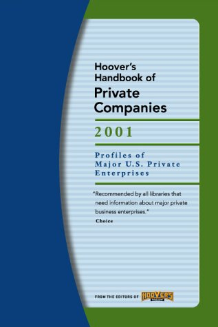 Hoover's Handbook of Private Companies 2001 : Profiles of Major U. S. Private Enterprises 1st 2001 (Revised) 9781573110679 Front Cover