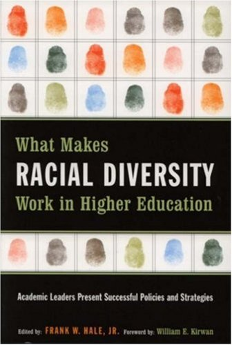 What Makes Racial Diversity Work in Higher Education Academic Leaders Present Successful Policies and Strategies  2003 edition cover