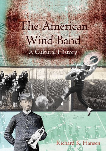 American Wind Band A Cultural History  2005 edition cover