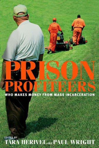 Prison Profiteers Who Makes Money from Mass Incarceration  2007 edition cover