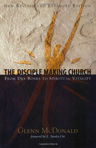 Disciple Making Church From Dry Bones to Spiritual Vitality  2007 (Revised) edition cover
