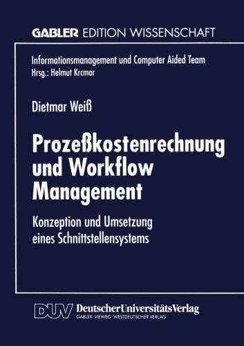 Proze�kostenrechnung und Workflow Management Konzeption und Umsetzung Eines Schnittstellensystems  1998 9783824467679 Front Cover