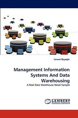Management Information Systems and Data Warehousing N/A 9783838356679 Front Cover