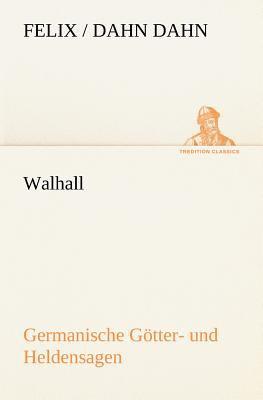 Walhall Germanische G�tter- und Heldensagen  N/A 9783842469679 Front Cover