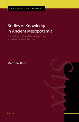Bodies of Knowledge in Ancient Mesopotamia: The Diviners of Late Bronze Age Emar and Their Tablet Collection  2013 edition cover