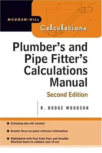 Plumber's and Pipe Fitter's Calculations Manual  2nd 2005 (Revised) 9780071448680 Front Cover
