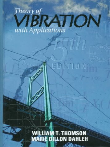 Theory of Vibrations with Applications  5th 1998 (Revised) edition cover