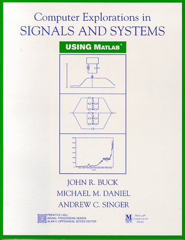 Computer Explorations in Signals and Systems Using Matlab  1st 1997 9780137328680 Front Cover