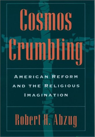 Cosmos Crumbling American Reform and the Religious Imagination Reprint  edition cover