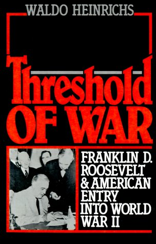 Threshold of War Franklin D. Roosevelt and American Entry into World War II  1989 edition cover