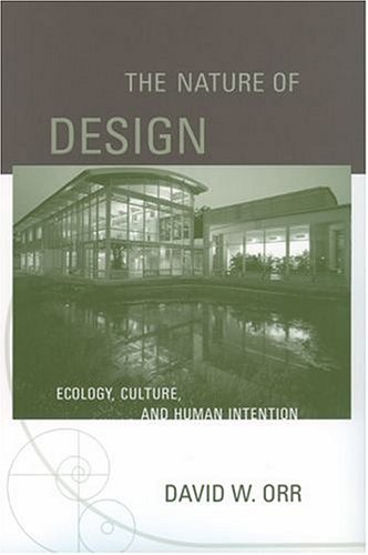 Nature of Design Ecology, Culture, and Human Intention  2004 edition cover
