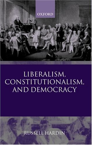 Liberalism, Constitutionalism, and Democracy   2003 9780199261680 Front Cover