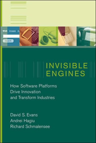 Invisible Engines How Software Platforms Drive Innovation and Transform Industries  2008 edition cover