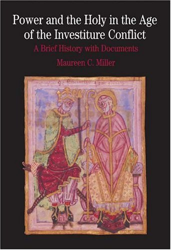 Power and the Holy in the Age of the Investiture Conflict A Brief History with Documents  2005 edition cover