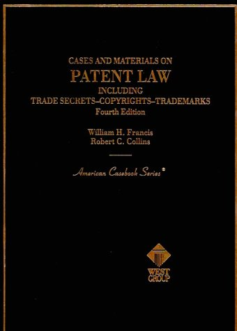 Cases and Materials on Patent Law, Including Trade Secrets, Copyrights, Trademarks 4th 1995 9780314059680 Front Cover