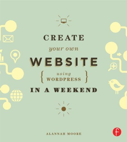 Create Your Own Website Using WordPress in a Weekend   2013 edition cover