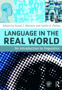 Language in the Real World An Introduction to Linguistics  2010 9780415774680 Front Cover