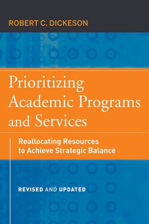 Prioritizing Academic Programs and Services Reallocating Resources to Achieve Strategic Balance 2nd 2010 (Revised) edition cover