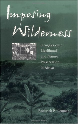 Imposing Wilderness Struggles over Livelihood and Nature Preservation in Africa  2002 edition cover