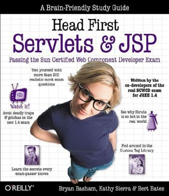 Head First Servlets and JSP Passing the Sun Certified Web Component Developer Exam 2nd 2008 (Revised) 9780596516680 Front Cover