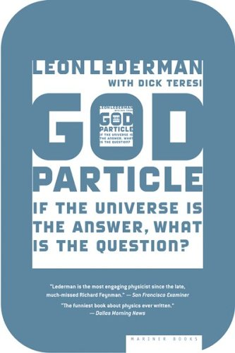 God Particle If the Universe Is the Answer, What Is the Question?  2006 edition cover