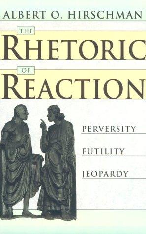 Rhetoric of Reaction Perversity, Futility, Jeopardy  1991 9780674768680 Front Cover