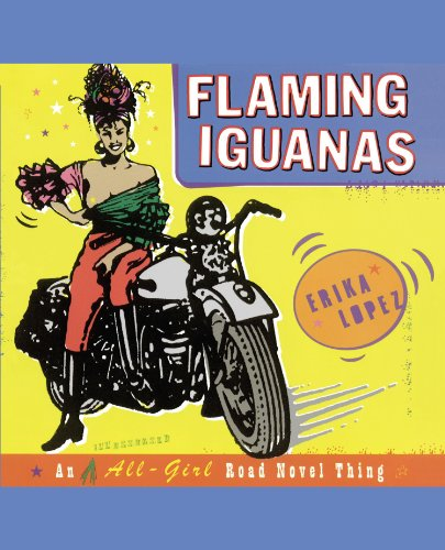 Flaming Iguanas An Illustrated All-Girl Road Novel Thing  1998 9780684853680 Front Cover