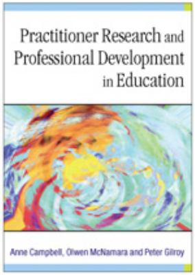 Practitioner Research and Professional Development in Education   2004 9780761974680 Front Cover