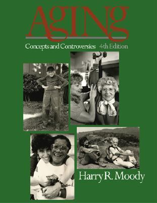 Aging Concepts and Controversies 4th 2002 9780761987680 Front Cover