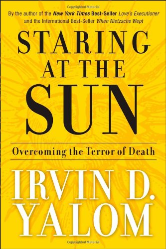 Staring at the Sun Overcoming the Terror of Death  2008 edition cover