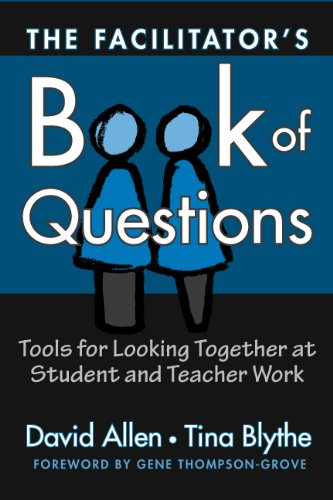 Facilitator's Book of Questions Tools for Looking Together at Student and Teacher Work  2004 edition cover