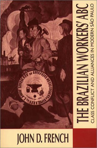 Brazilian Workers' ABC Class Conflict and Alliances in Modern S�o Paulo  1992 edition cover
