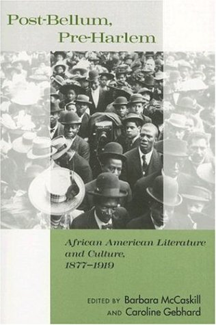 Post-Bellum, Pre-Harlem African American Literature and Culture, 1877-1919  2006 edition cover