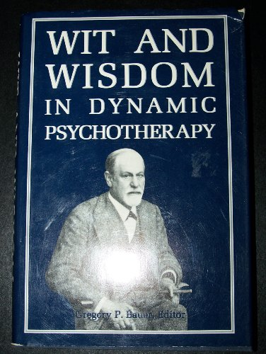 Wit and Wisdom in Dynamic Psychotherapy   1990 9780876687680 Front Cover