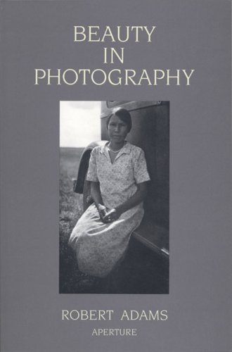 Beauty in Photography Essays in Defense of Traditional Values 2nd 1996 (Reprint) edition cover