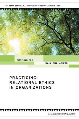 Practicing Relational Ethics in Organizations   2012 9780981907680 Front Cover