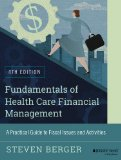 Fundamentals of Health Care Financial Management A Practical Guide to Fiscal Issues and Activities, 4th Edition 4th 2014 edition cover