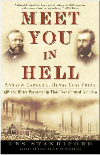 Meet You in Hell Andrew Carnegie, Henry Clay Frick, and the Bitter Partnership That Transformed America N/A edition cover